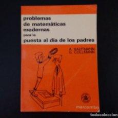 Libros de segunda mano de Ciencias: PROBLEMAS DE MATEMÁTICAS MODERNAS PARA LA PUESTA AL DÍA DE LOS PADRES. MARCOMBO. MADRID, 1972.. Lote 138971862