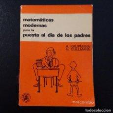 Libros de segunda mano de Ciencias: MATEMÁTICAS MODERNAS PARA LA PUESTA AL DÍA DE LOS PADRES. ED. MARCOMBO. MADRID, 1972.. Lote 138977034