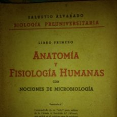 Libros de segunda mano: ANATOMÍA Y FISIOLOGÍA HUMANAS CON NOCIONES DE MICROBIOLOGÍA. LIBRO PRIMERO. SALUSTIO ALVARADO. 4° ED. Lote 138981928