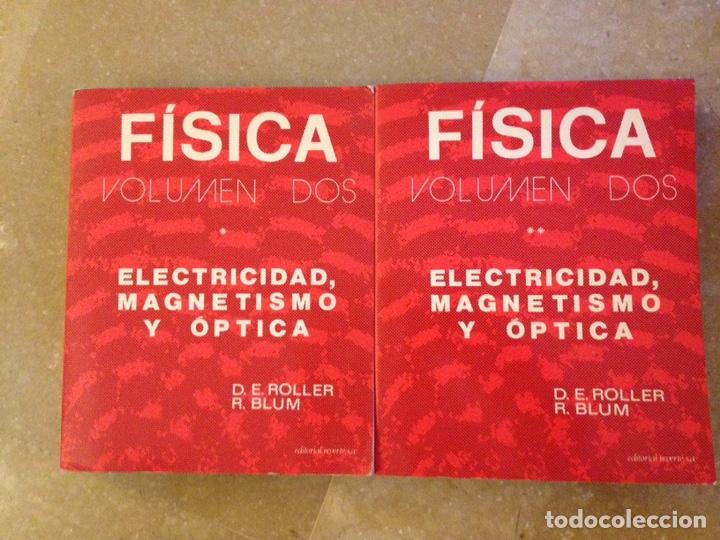 FÍSICA VOLUMEN 2 (TOMO I + TOMO II) ELECTRICIDAD, MAGNETISMO Y ÓPTICA (ROLLER / BLUM) (Libros de Segunda Mano - Ciencias, Manuales y Oficios - Física, Química y Matemáticas)
