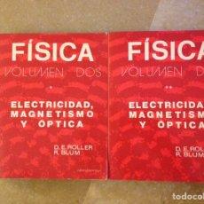 Libros de segunda mano de Ciencias: FÍSICA VOLUMEN 2 (TOMO I + TOMO II) ELECTRICIDAD, MAGNETISMO Y ÓPTICA (ROLLER / BLUM). Lote 162805414