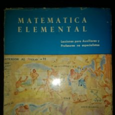 Libros de segunda mano de Ciencias: MATEMÁTICA ELEMENTAL. LECCIONES PARA AUXILIARES Y PROFESORES NO ESPECIALISTAS. DIRECCIÓN GENERAL DE. Lote 149351560