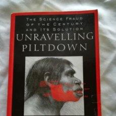 Libros de segunda mano: UNRAVELLING PILTDOWN, EN INGLÉS, POR J. EVANGELIST WALSH, 1996, ISBN 0679444440. Lote 139194334