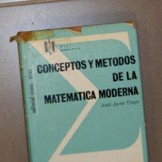 Libros de segunda mano de Ciencias: CONCEPTOS Y MÉTODOS DE LA MATEMÁTICA MODERNA JOSÉ JAVIER ETAYO. Lote 139208290