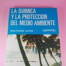 Livres d'occasion: LIBRO-LA QUÍMICA Y LA PROTECCIÓN DEL MEDIO AMBIENTE-WOLFGANG LEITHE-PARANINFO-DL.1980-VER FOTOS. Lote 139237378