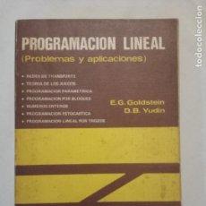 Libros de segunda mano de Ciencias: PROGRAMACIÓN LINEAL (PROBLEMAS Y APLICACIONES) / E. G. GOLDSTEIN - D. B. YUDIN / PARANINFO.. Lote 139348690