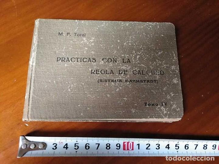 M. F. TORAL PRACTICAS CON LA REGLA DE CALCULO TOMO IV (SISTEMA DARMSTADT) - 1944 - SLIDE RULE RECHEN (Libros de Segunda Mano - Ciencias, Manuales y Oficios - Física, Química y Matemáticas)