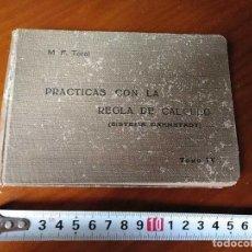 Libros de segunda mano de Ciencias: M. F. TORAL PRACTICAS CON LA REGLA DE CALCULO TOMO IV (SISTEMA DARMSTADT) - 1944 - SLIDE RULE RECHEN. Lote 139482474
