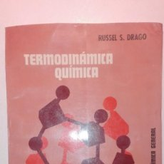 Libros de segunda mano de Ciencias: TERMODINÁMICA QUÍMICA - RUSSEL S. DRAGO EDITORIAL LIMUSA 1973 MÉXICO EJEMPLAR Nº 2296. Lote 139596082