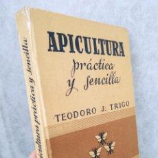 Libros de segunda mano: APICULTURA PRACTICA Y SENCILLA - TEODORO J.TRIGO - ILUSTRADO - 1949 - TAPA DURA. Lote 139651918