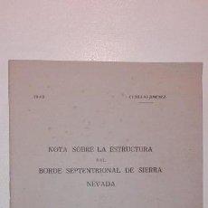 Libros de segunda mano: NOTA SOBRE LA ESTRUCTURA DEL BORDE SEPTENTRIONAL DE SIERRA NEVADA - I. CUBILLAS JIMÉNEZ 1943 GRANADA. Lote 139760410