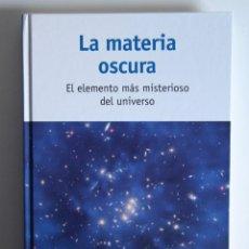Libros de segunda mano de Ciencias: LA MATERIA OSCURA - ALBERTO CASAS . Lote 139914494