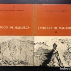 Libros de segunda mano: GEOLOGIA DE MALLORCA, GUILLERMO COLOM CASASNOVAS, 2 TOMOS COMPLETO. Lote 140002938
