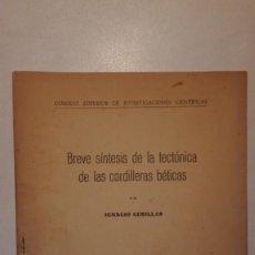Libros de segunda mano: BREVE SÍNTESIS DE LA TECTÓNICA DE LAS CORDILLERAS BÉTICAS - IGNACIO CUBILLAS 1954 ALMERÍA. Lote 140034374