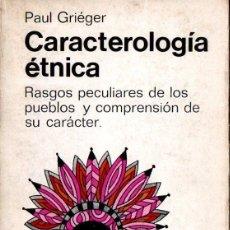 Libros de segunda mano: GRIEGER : CARACTEROLOGÍA ÉTNICA (MIRACLE, 1966). Lote 140038418