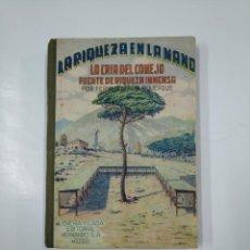 Libros de segunda mano: LA RIQUEZA EN LA MANO. LA CRIA DEL CONEJO. FUENTE DE RIQUEZA INMENSA. ALBURQUERQUE. FERNANDO. TDK197. Lote 140156334