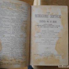Libros de segunda mano de Ciencias: LIBRO LAS RECREACIONES CIENTÍFICAS Ó LAS ENSEÑANZAS POR LOS JUEGOS AÑO 1897. Lote 140279526