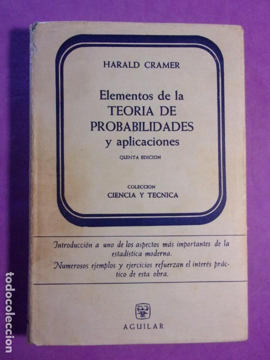 ELEMENTOS DE LA TEORÍA DE PROBABILIDADES Y APLICACIONES / HARALD CRAMER / 1966. AGUILAR (Libros de Segunda Mano - Ciencias, Manuales y Oficios - Física, Química y Matemáticas)