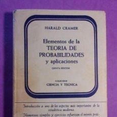 Libros de segunda mano de Ciencias: ELEMENTOS DE LA TEORÍA DE PROBABILIDADES Y APLICACIONES / HARALD CRAMER / 1966. AGUILAR. Lote 140339902