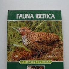 Libros de segunda mano: TOMO 6 FAUNA IBÉRICA, EL HOMBRE Y LA TIERRA FÉLIX RODRÍGUEZ DE LA FUENTE. Lote 140365850