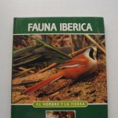 Libros de segunda mano: TOMO 10 FAUNA IBÉRICA, EL HOMBRE Y LA TIERRA FÉLIX RODRÍGUEZ DE LA FUENTE. Lote 140369102