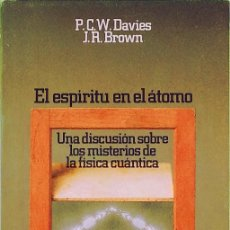 Libros de segunda mano de Ciencias: EL ESPÍRITU EN EL ÁTOMO: UNA DISCUSIÓN SOBRE LOS MISTERIOS DE LA FÍSICA CUÁNTICA - P. C. W. DAVIES. Lote 140383386