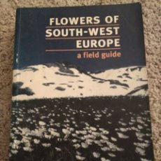 Libros de segunda mano: FLOWERS OF SOUTH-WEST EUROPE. A FIELD GUIDE. OLEG POLUNIN, SMYTHIES. FLORES SUROESTE DE EUROPA.. Lote 140413234