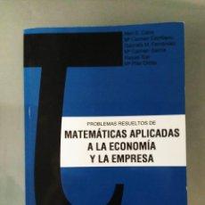 Libros de segunda mano de Ciencias: PROBLEMAS RESUELTOS DE MATEMÁTICAS APLICADAS A LA ECONOMÍA Y LA EMPRESA. PARANINFO. Lote 140591054