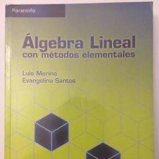 Libros de segunda mano de Ciencias: ÁLGEBRA LINEAL CON MÉTODOS ELEMENTALES. MERINO. PARANINFO. Lote 140593658