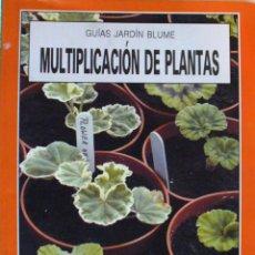 Libros de segunda mano: GUIA DE JARDIN BLUME-MULTIPLICACION DE LAS PLANTAS. Lote 140644042