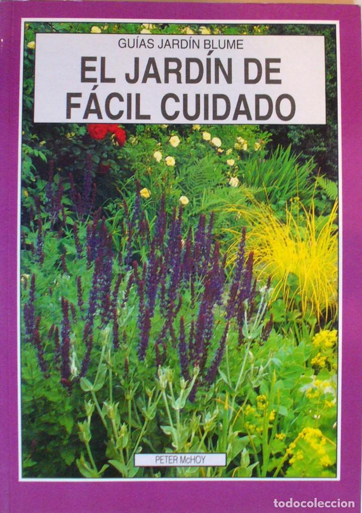 GUIA DE JARDIN BLUME-EL JARDIN DE FACIL CUIDADO (Libros de Segunda Mano - Ciencias, Manuales y Oficios - Biología y Botánica)