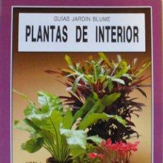 Libros de segunda mano: GUIA DE JARDIN BLUME-PLANTAS DE INTERIOR. Lote 140644430