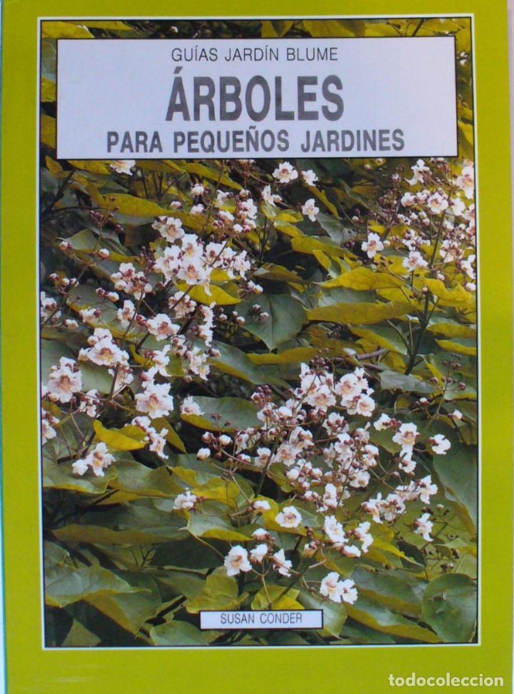 GUIA DE JARDIN BLUME-ARBOLES PARA PEQUEÑOS JARDINES (Libros de Segunda Mano - Ciencias, Manuales y Oficios - Biología y Botánica)