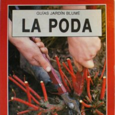 Libros de segunda mano: GUIA DE JARDIN BLUME-LA PODA. Lote 140644686
