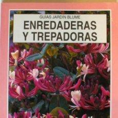 Libros de segunda mano: GUIA DE JARDIN BLUME-ENREDADERAS Y TREPADORAS. Lote 140644818