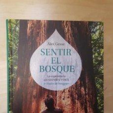 Libros de segunda mano: SENTIR EL BOSQUE: LA EXPERIENCIA DEL SHINRIN-YOKU. ALEX GESSE. GRIJALBO. 2018 . Lote 140726974