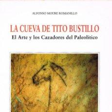 Libros de segunda mano: LA CUEVA DE TITO BUSTILLO (ASTURIAS), POR ALFONSO MOURE, VER INDICE Y MUESTRA DE PÁGINAS INTERIORES. Lote 140737686