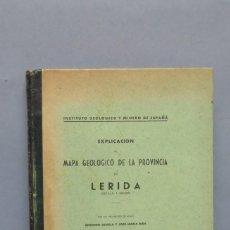 Libros de segunda mano: 1947.- EXPLICACION DEL MAPA GEOLOGICO DE LERIDA. VV.AA. CON 2 MAPAS. Lote 140832738
