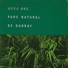 Libros de segunda mano: GUIA DEL PARC NATURAL DE GARRAF. Lote 140856214