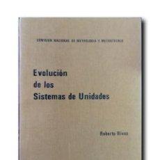 Libros de segunda mano de Ciencias: EVOLUCIÓN DE LOS SISTEMAS DE UNIDADES. ROBERTO RIVAS. Lote 140927522