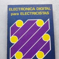 Libros de segunda mano de Ciencias: ELECTRÓNICA DIGITAL PARA ELECTRICISTAS. NOEL M. MORRIS.. Lote 141109614