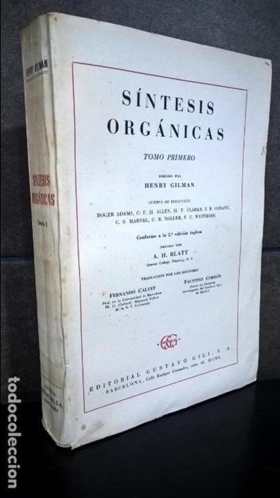 SINTESIS ORGANICAS. TOMO PRIMERO. HENRY HILMAN. EDITORIAL GUSTAVO GILI 1950. (Libros de Segunda Mano - Ciencias, Manuales y Oficios - Física, Química y Matemáticas)