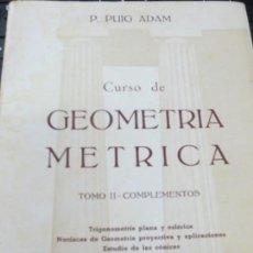 Libros de segunda mano de Ciencias: CURSO DE GEOMETRIA METRICA TOMO II COMPLEMENTOS P. PUIG ADAM AÑO 1952. Lote 144013830