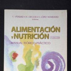 Libros de segunda mano de Ciencias: ALIMENTACIÓN Y NUTRICIÓN 2º EDICIÓN, MANUAL TEÓRICO-PRÁCTICO, C. VÁZQUEZ, A.I. DE COS, C. LÓPEZ-NOMD. Lote 141248234