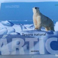 Libros de segunda mano: ÁRTICO-TESORO NATURAL-THOMAS HENNINGSEN-GRAN FORMATO-LIBRO NUEVO. Lote 217554241