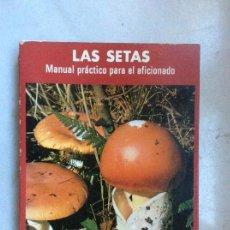 Libros de segunda mano: LAS SETAS MANUAL PRÁCTICO PARA EL AFICIONADO IBERDUERO MENDOZA MONTOYA FIRMADO Y DEDICADO. Lote 141489774