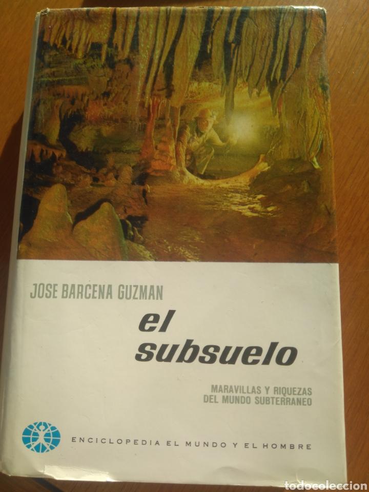 EL SUBSUELO, J.BARCENA GUZMAN. ENCICLOPEDIA EL MUNDO Y EL HOMBRE, BRUGUERA 1966 (Libros de Segunda Mano - Ciencias, Manuales y Oficios - Paleontología y Geología)