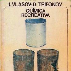 Libros de segunda mano de Ciencias: QUÍMICA RECREATIVA - I. VLASOV & D. TRIFONOV. Lote 141597586