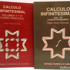 Libros de segunda mano de Ciencias: PEDOR PÉREZ CARRERAS - CÁLCULO INFINITESIMAL II, III Y IV. UNIV. POLITÉCNICA DE VALENCIA, 1991-1996.. Lote 141651766