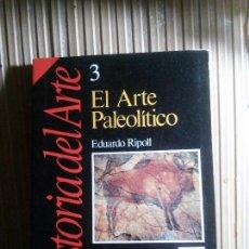 Libros de segunda mano: EL ARTE PALEOLÍTICO, EDUARDO RIPOLL, ED. HISTORIA 16. Lote 141650574